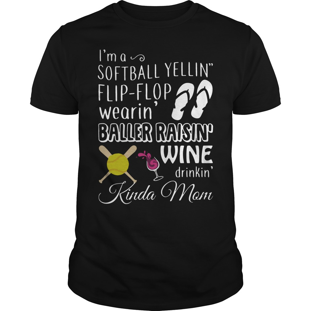 Im Softball Yellin Flip Flop Wearin Baller Raisin Wine Drinkin Guys Shirt