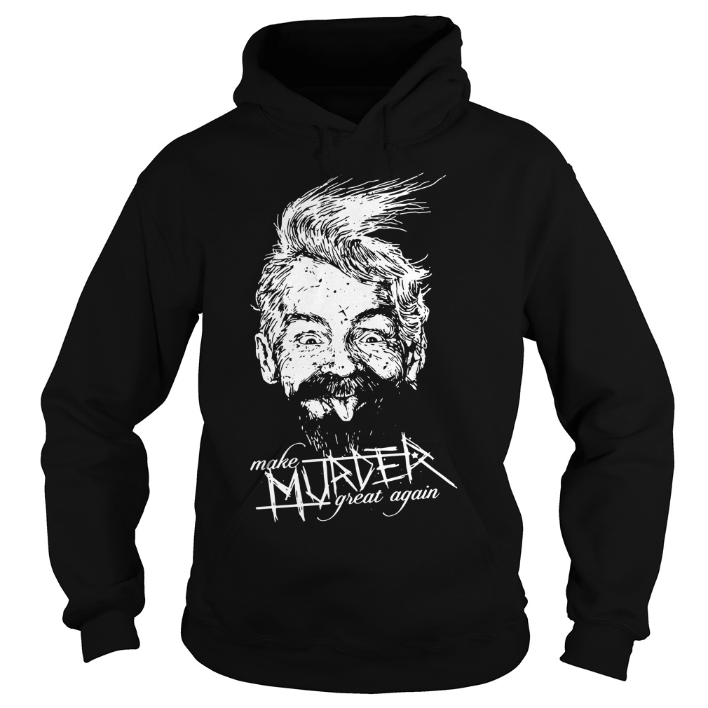 Ink Poisoning Make Murder Great Hoodie