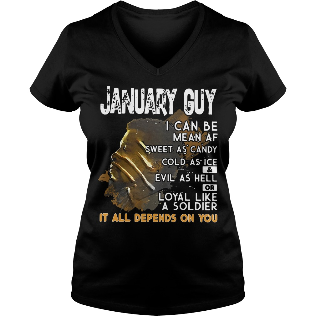 January Guy I Can Be Mean As Sweet As Candy Cold As Ice And Evil As Hell V Neck T Shirt