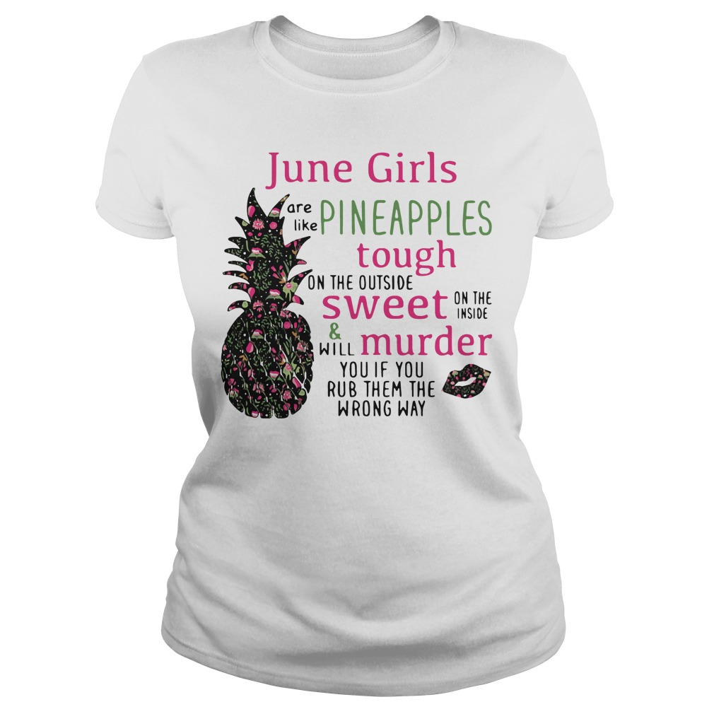 June Girls Like Pineapples Tough Outside Sweet Ladies Tee