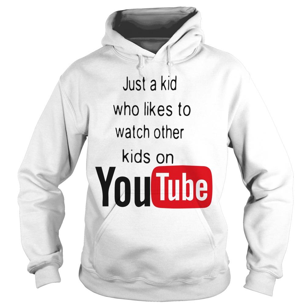 Just Kid Likes Watch Kids Youtube Hoodie