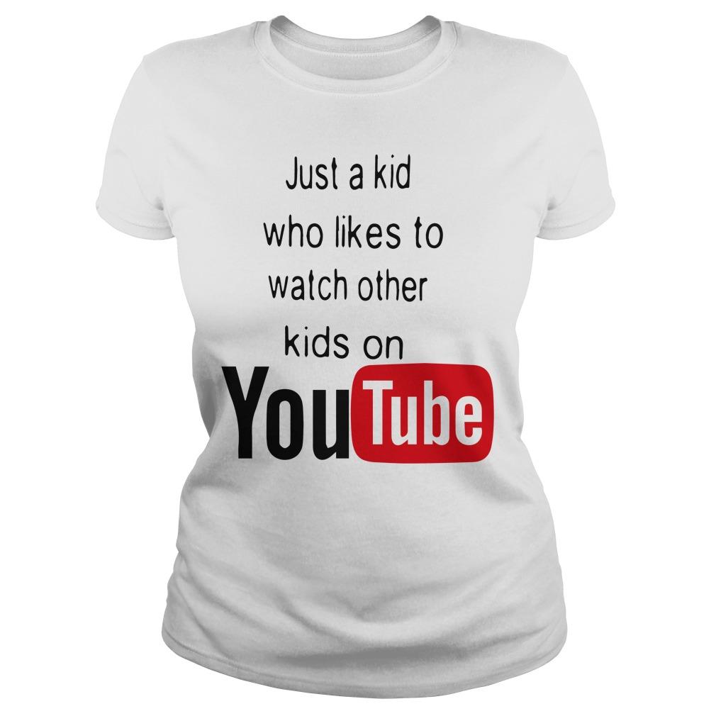 Just Kid Likes Watch Kids Youtube Ladies Tee