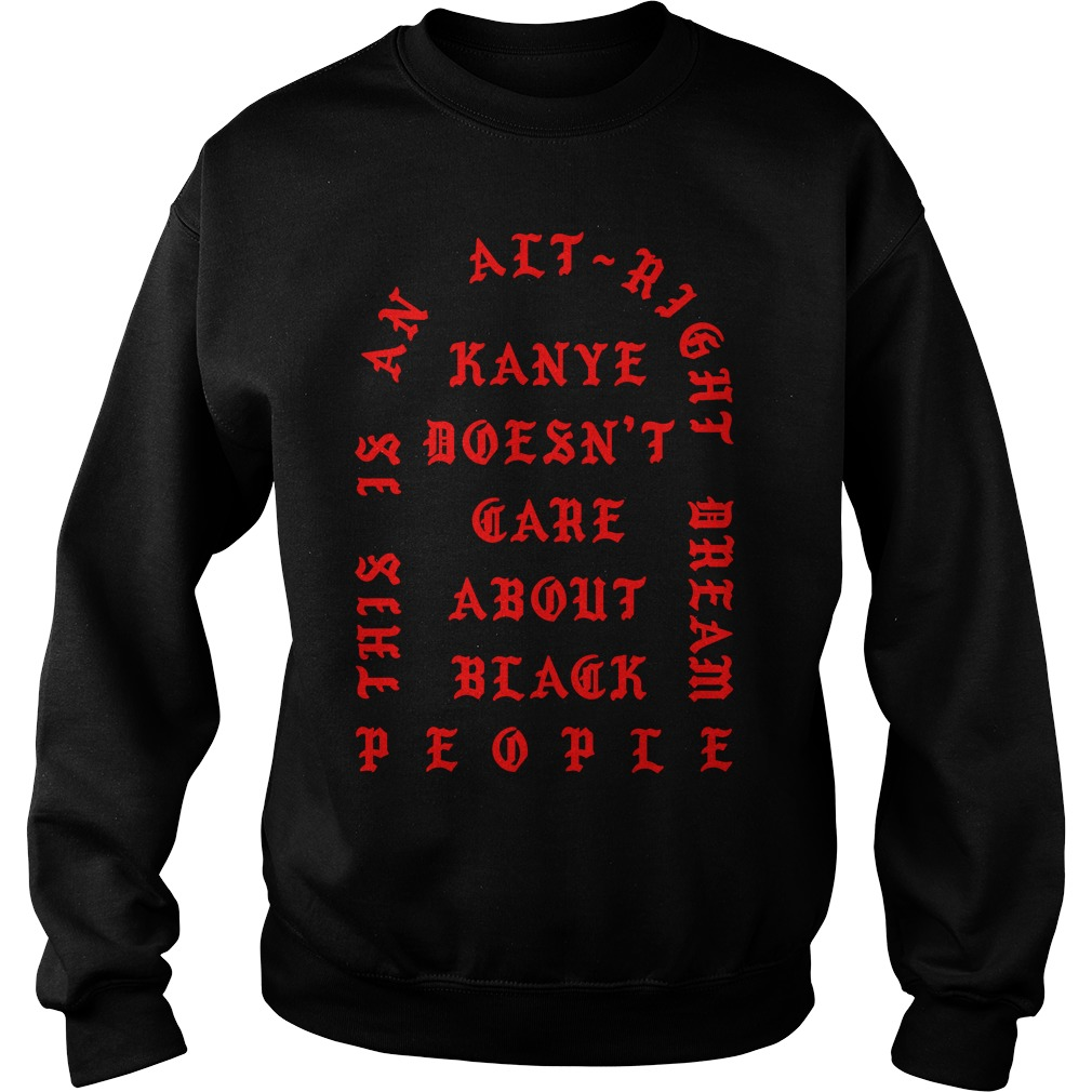 Kanye Doesnt Care Black People Sweater