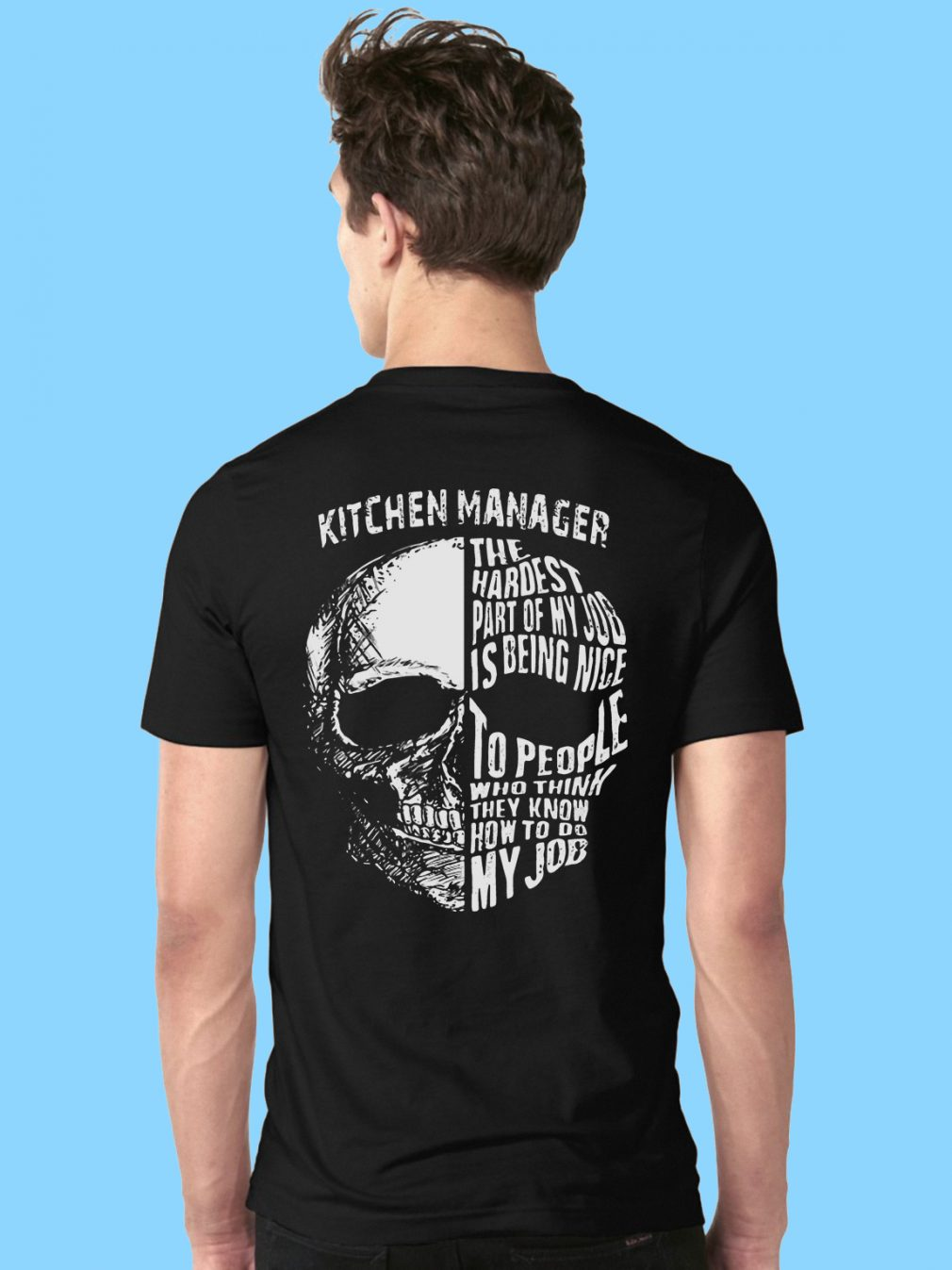 Kitchen Manager Hardest Part Job Nice Shirt
