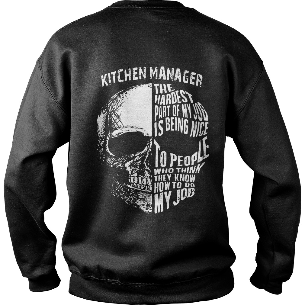 Kitchen Manager Hardest Part Job Nice Sweater