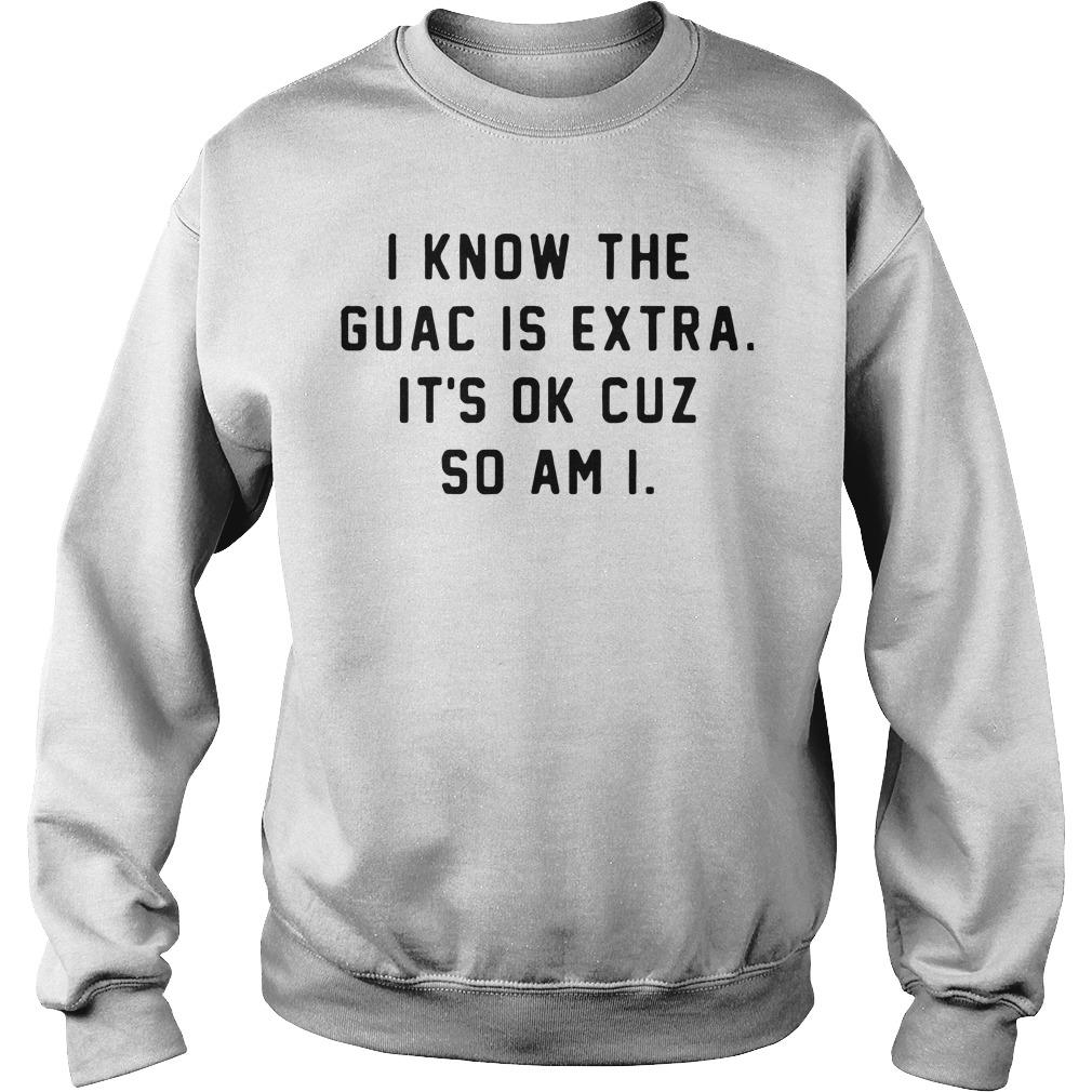 Know Guac Extra Ok Cuz Sweater