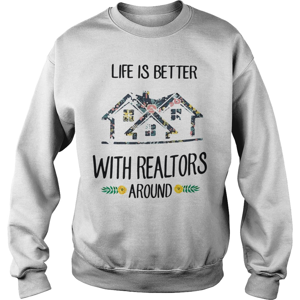 Life Better Realtors Around Sweater