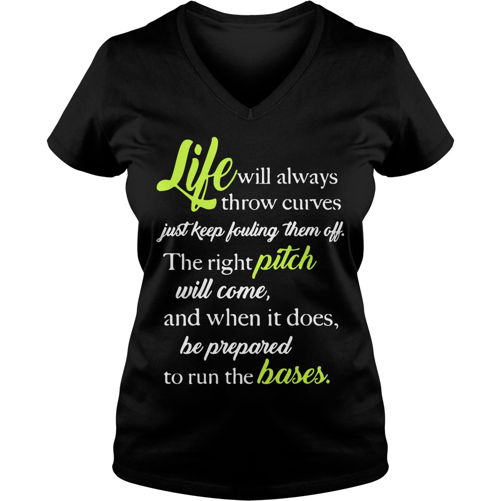Life Will Always Throw Curves Just Keep Fouling Off V Neck T Shirt