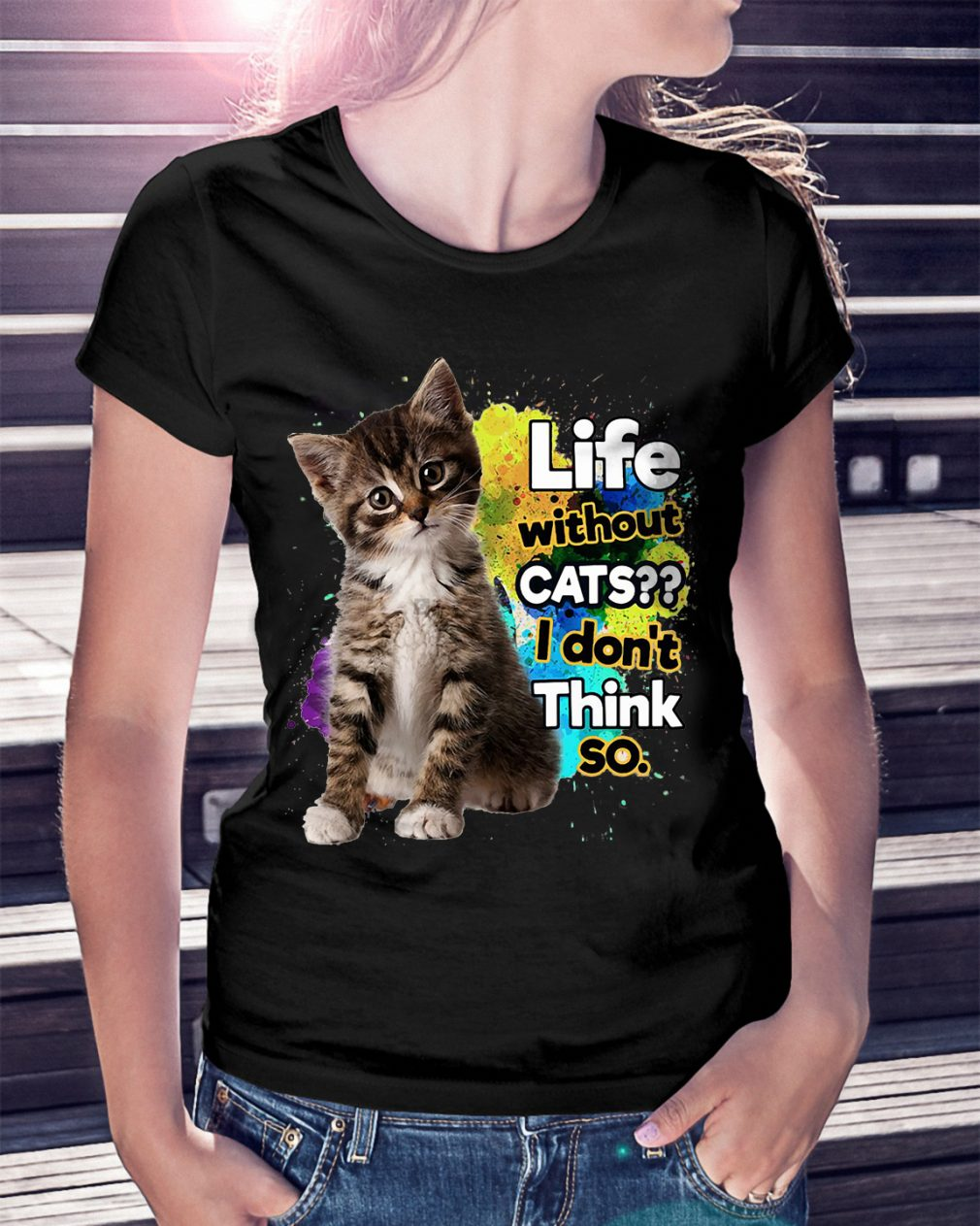 Life Without Cats Dont Think Shirt