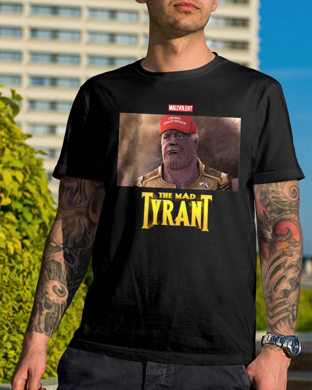 Malevolent Mad Tyrant Shirt