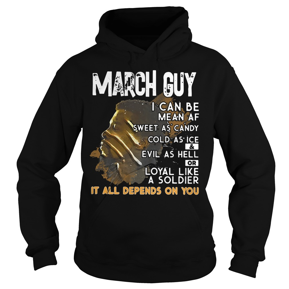 March Guy Can Mean Sweet Candy Cold Ice Evil Hell Hoodie