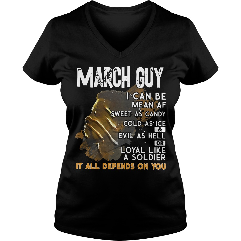 March Guy Can Mean Sweet Candy Cold Ice Evil Hell V Neck T Shirt
