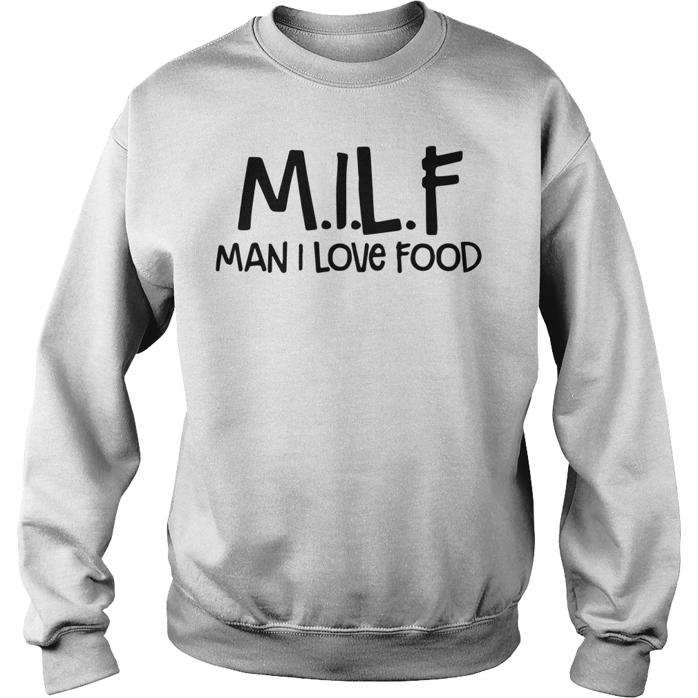Milf Man Love Food Sweater