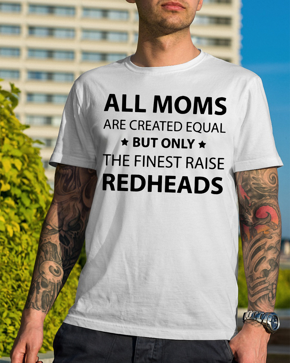 Mom Created Equal Finest Raise Redheads Guys Shirt