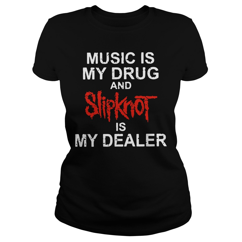 Music Drug Slipknot Dealer Ladies Tee