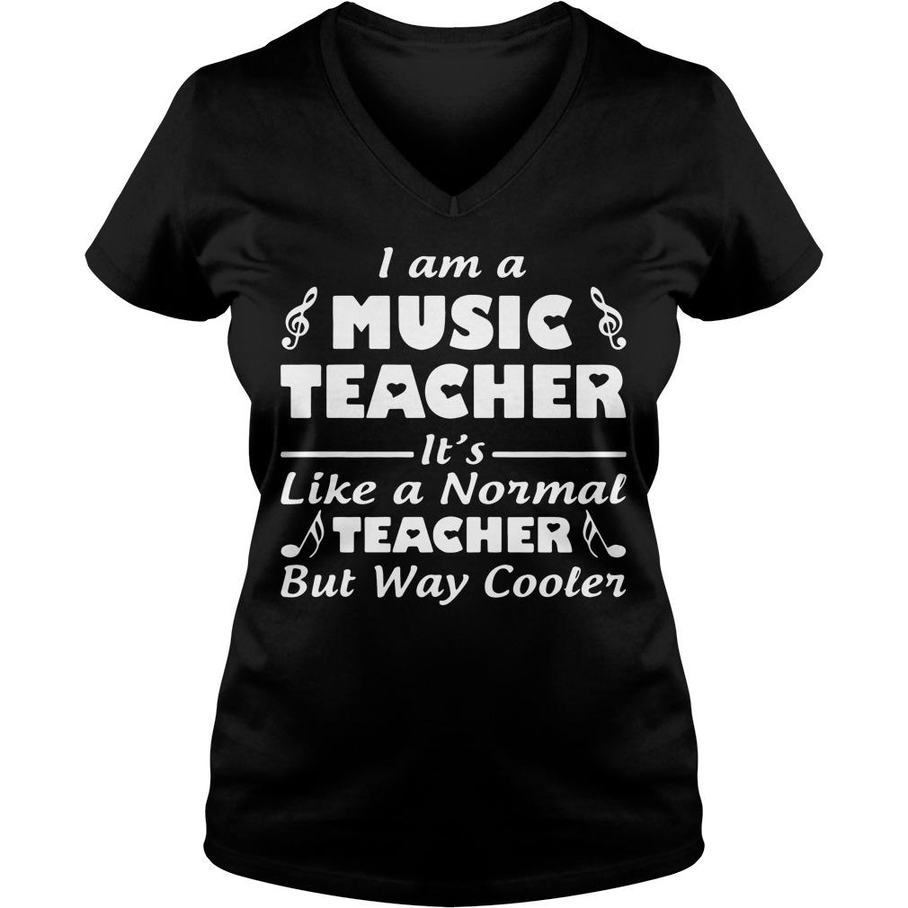 Music Teacher Like Normal Teacher Way Cooler V Neck T Shirt