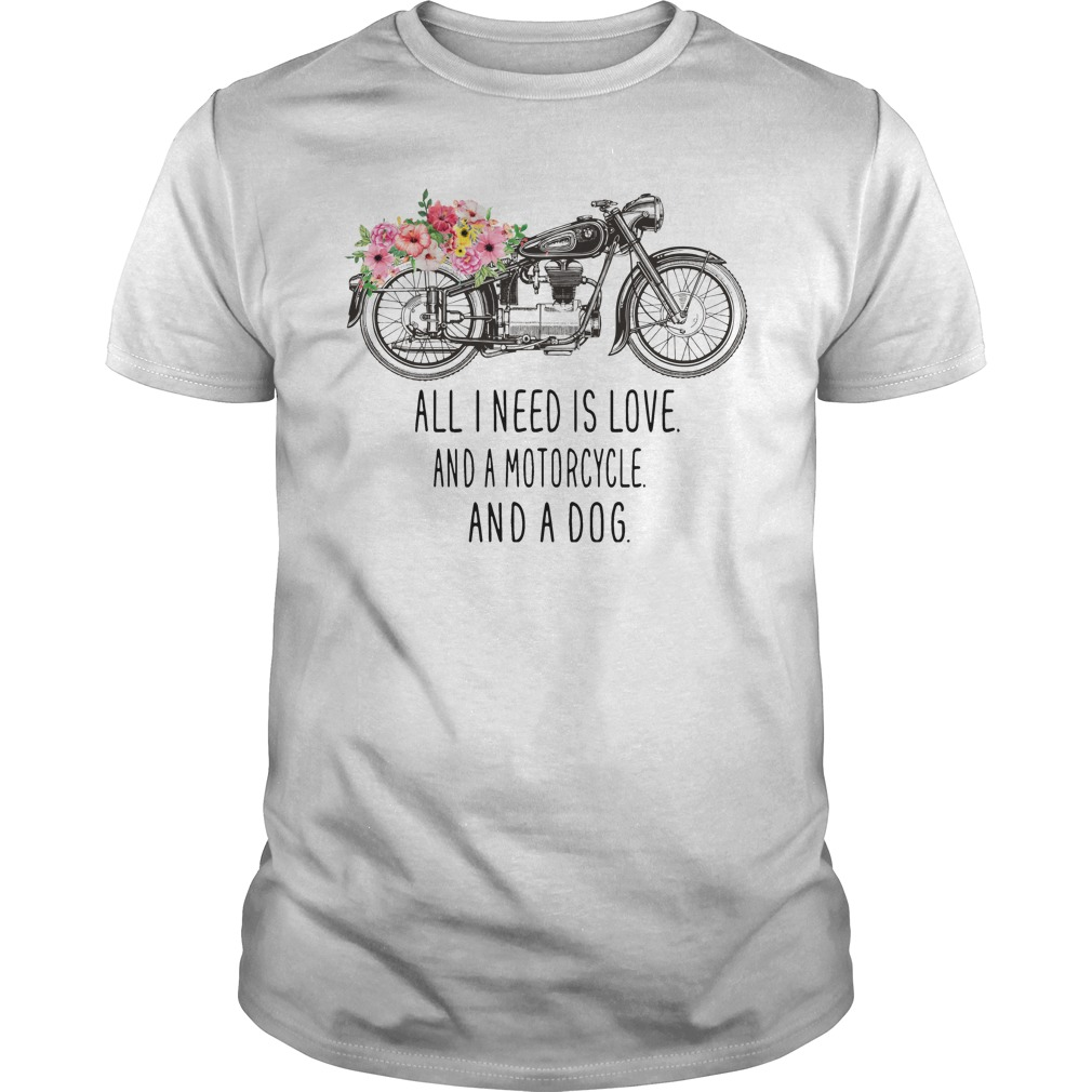 All I need is love and a motorcycle and a dog Guys Shirt