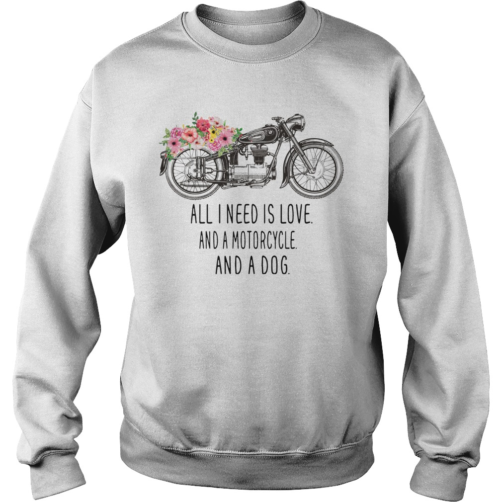 All I need is love and a motorcycle and a dog Sweater