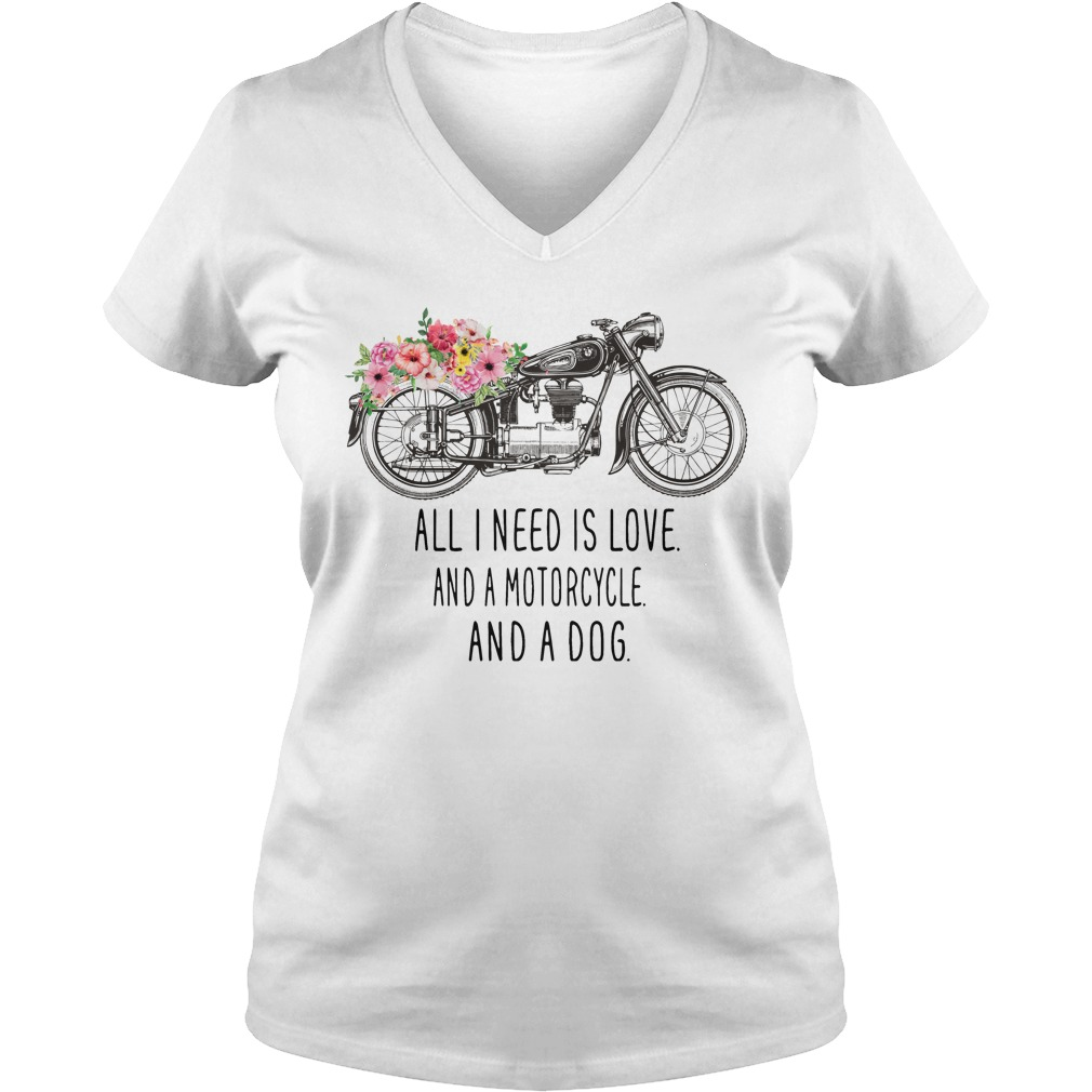 All I need is love and a motorcycle and a dog V-neck T-shirt