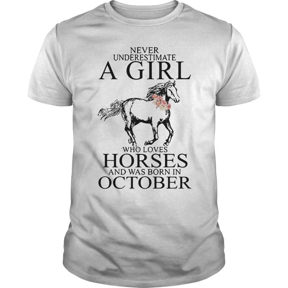 Never Underestimate Girl Horses Born October Guys Shirt