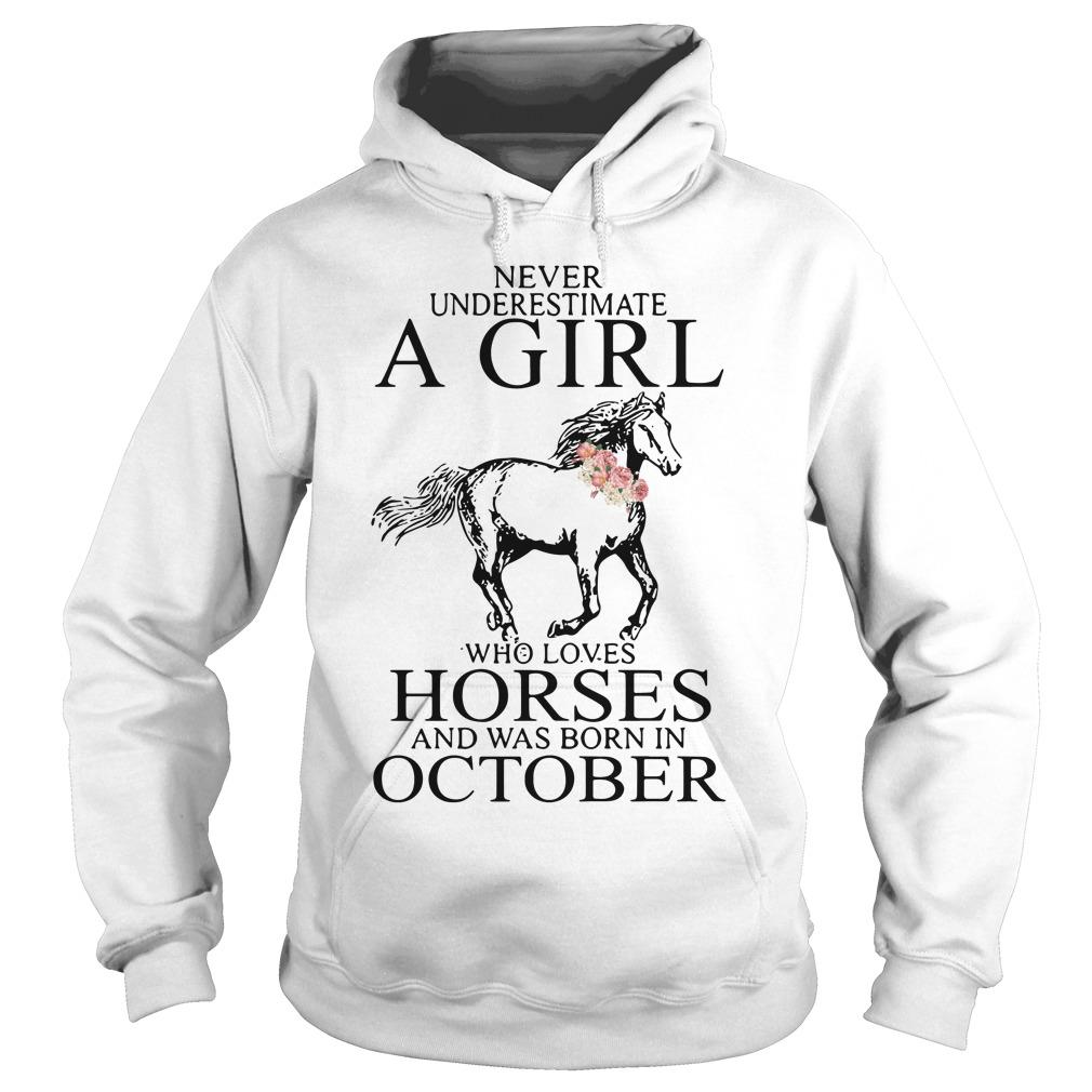 Never Underestimate Girl Horses Born October Hoodie