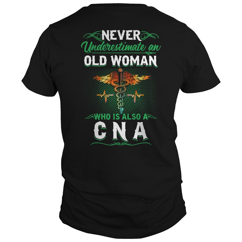 Never underestimate an old woman who is also a CNA Guys Shirt