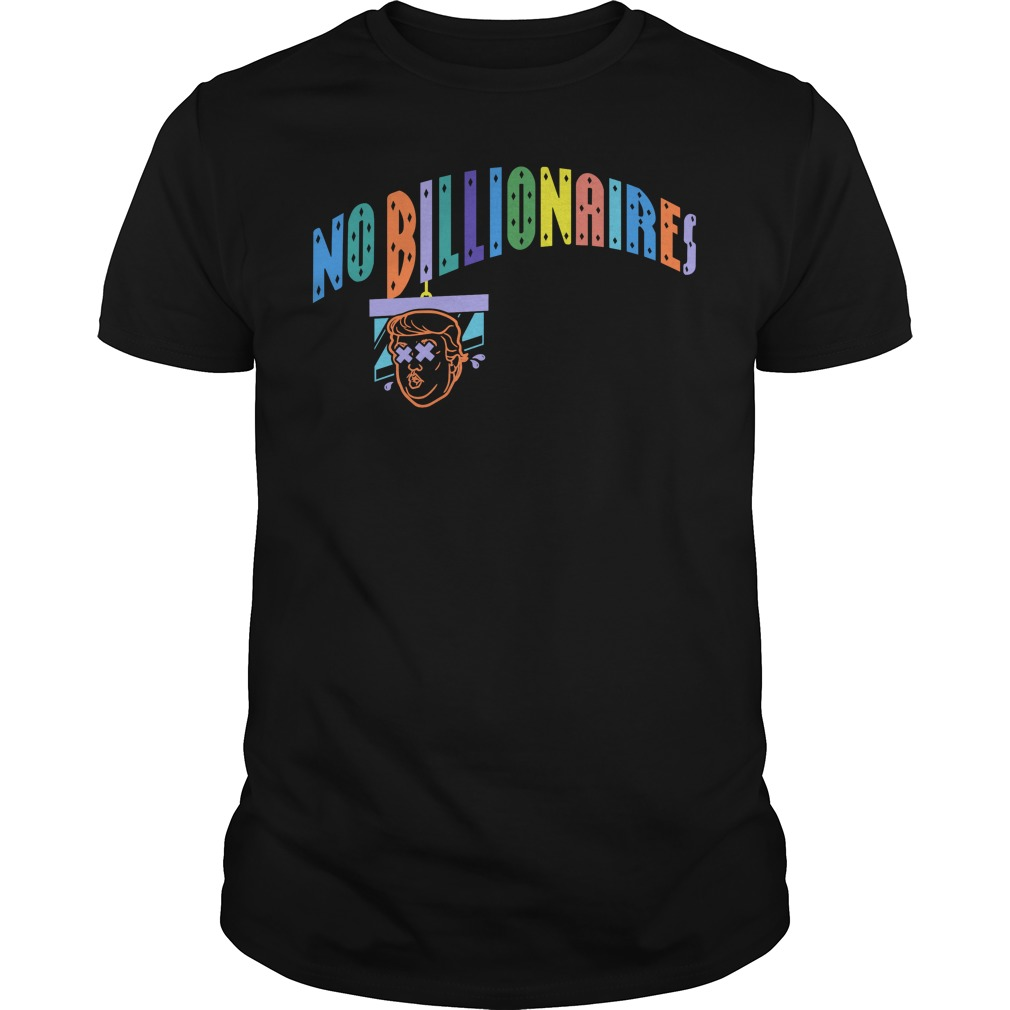 No Billionaires Guys Shirt