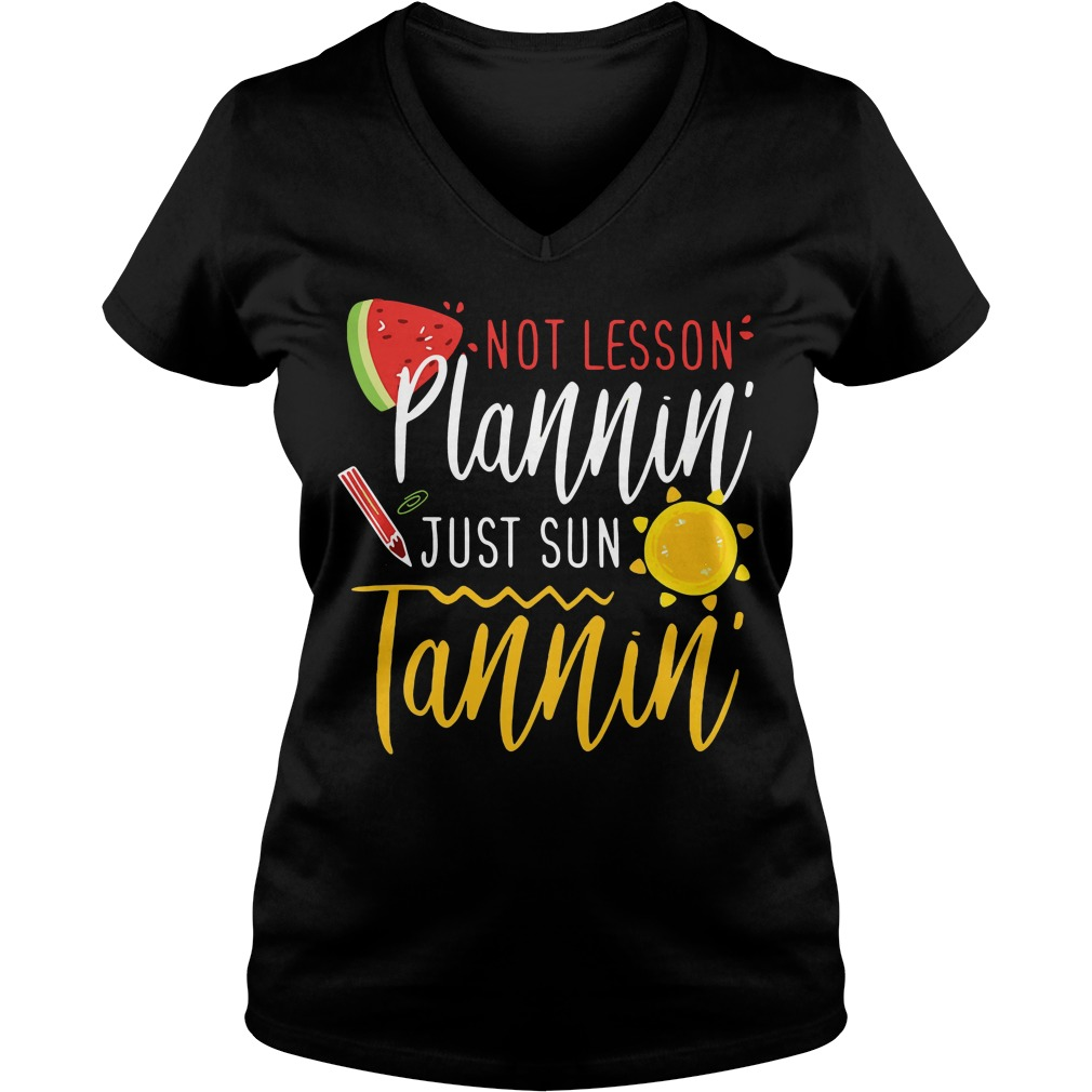 Not lesson plannin' just sun Tannin' V-neck T-shirt