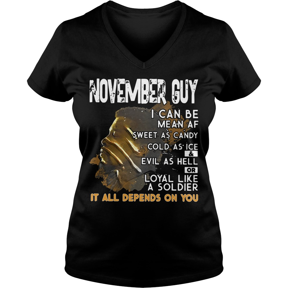 November Guy Can Mean Sweet Candy Cold Ice Evil Hell V Neck T Shirt