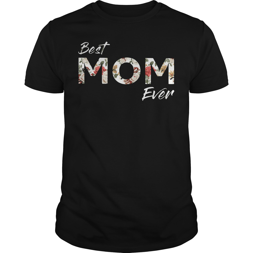 Official Best Mom Ever Guys Shirt