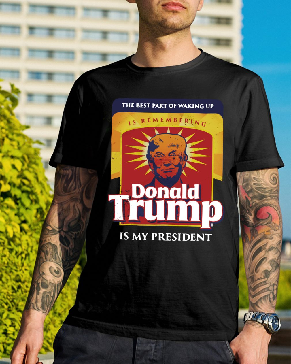 Official The best part of waking up is remembering Donald Trump shirt