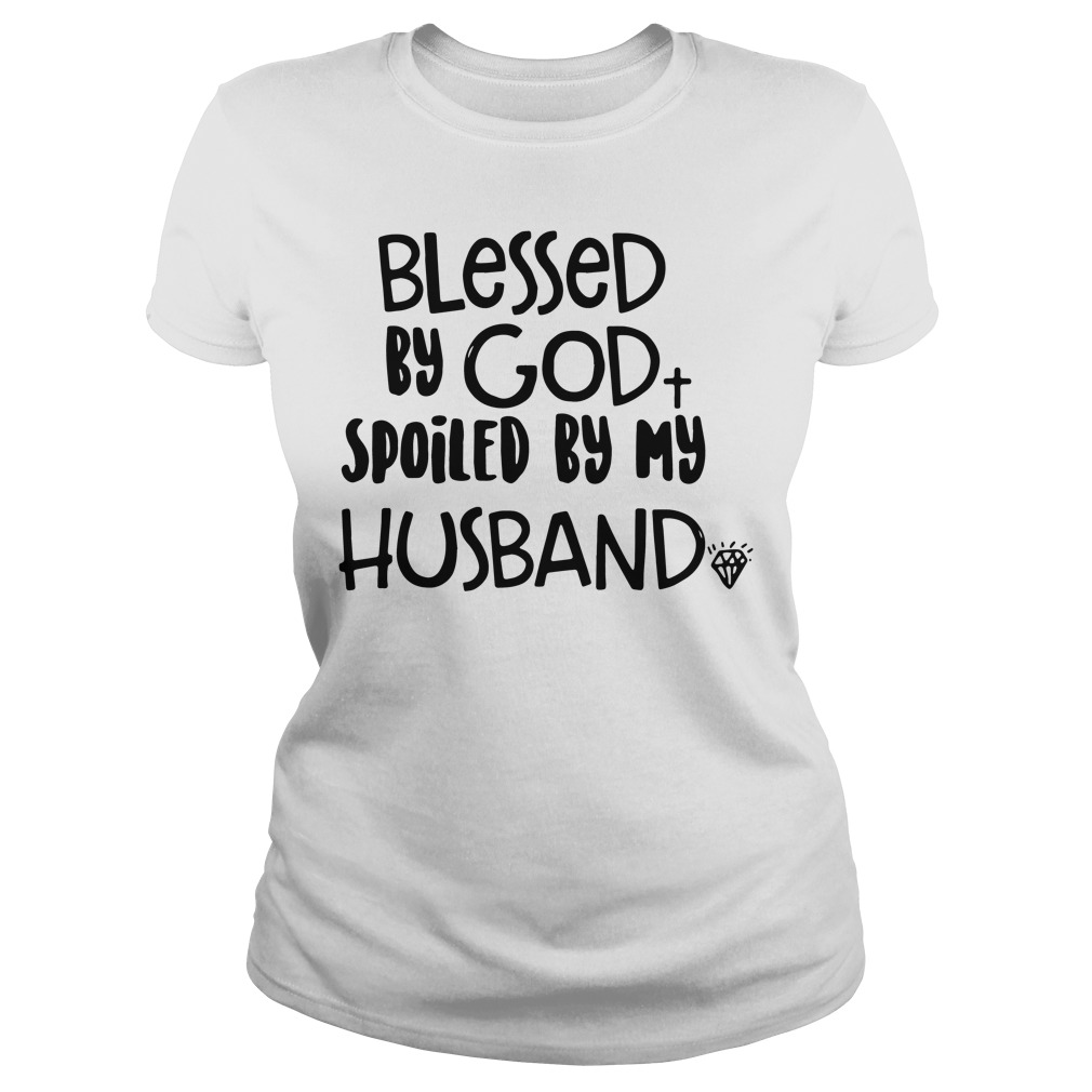 Official Blessed God Spoiled Husband Ladies Tee