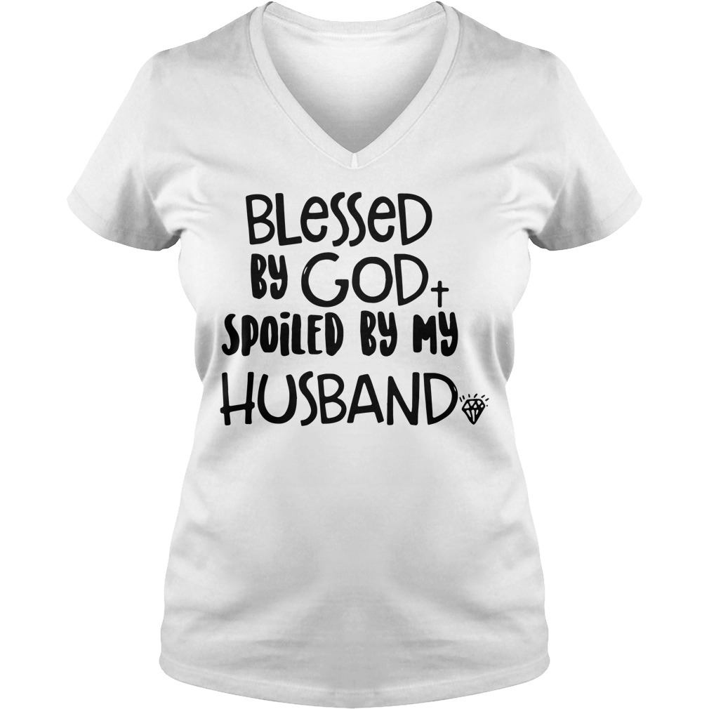 Official Blessed God Spoiled Husband V Neck T Shirt