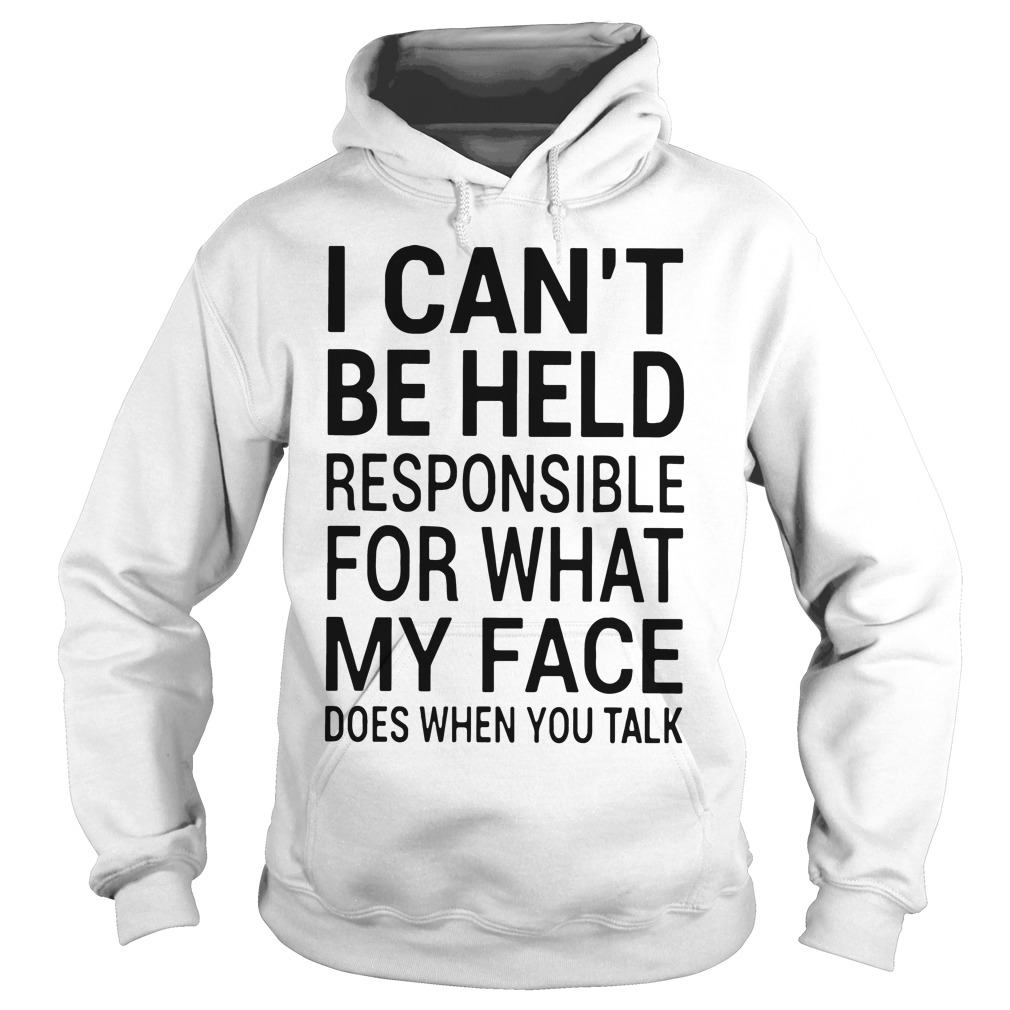 Official Cant Held Responsible Face Hoodie
