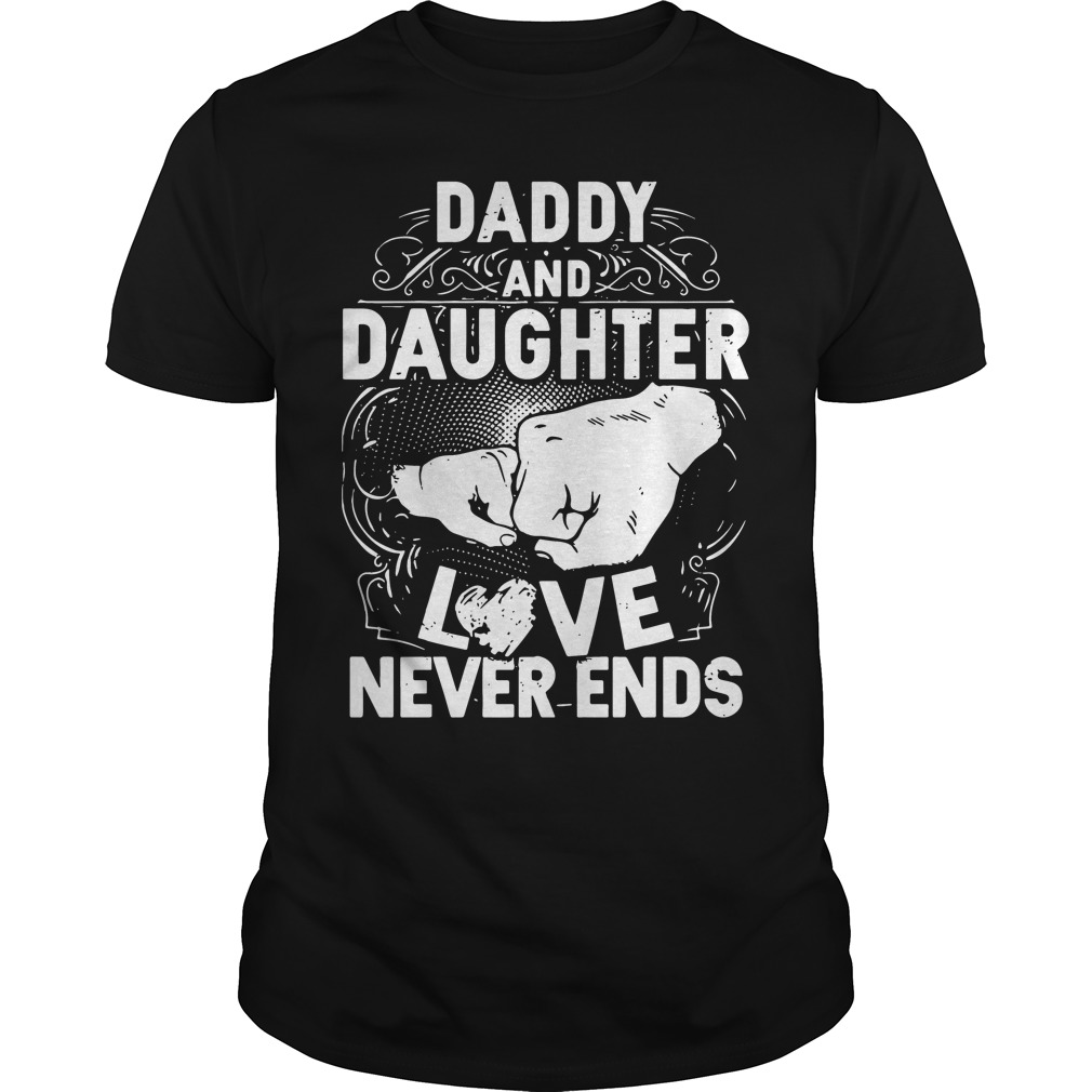 Official Daddy and daughter love never ends Guys Shirt