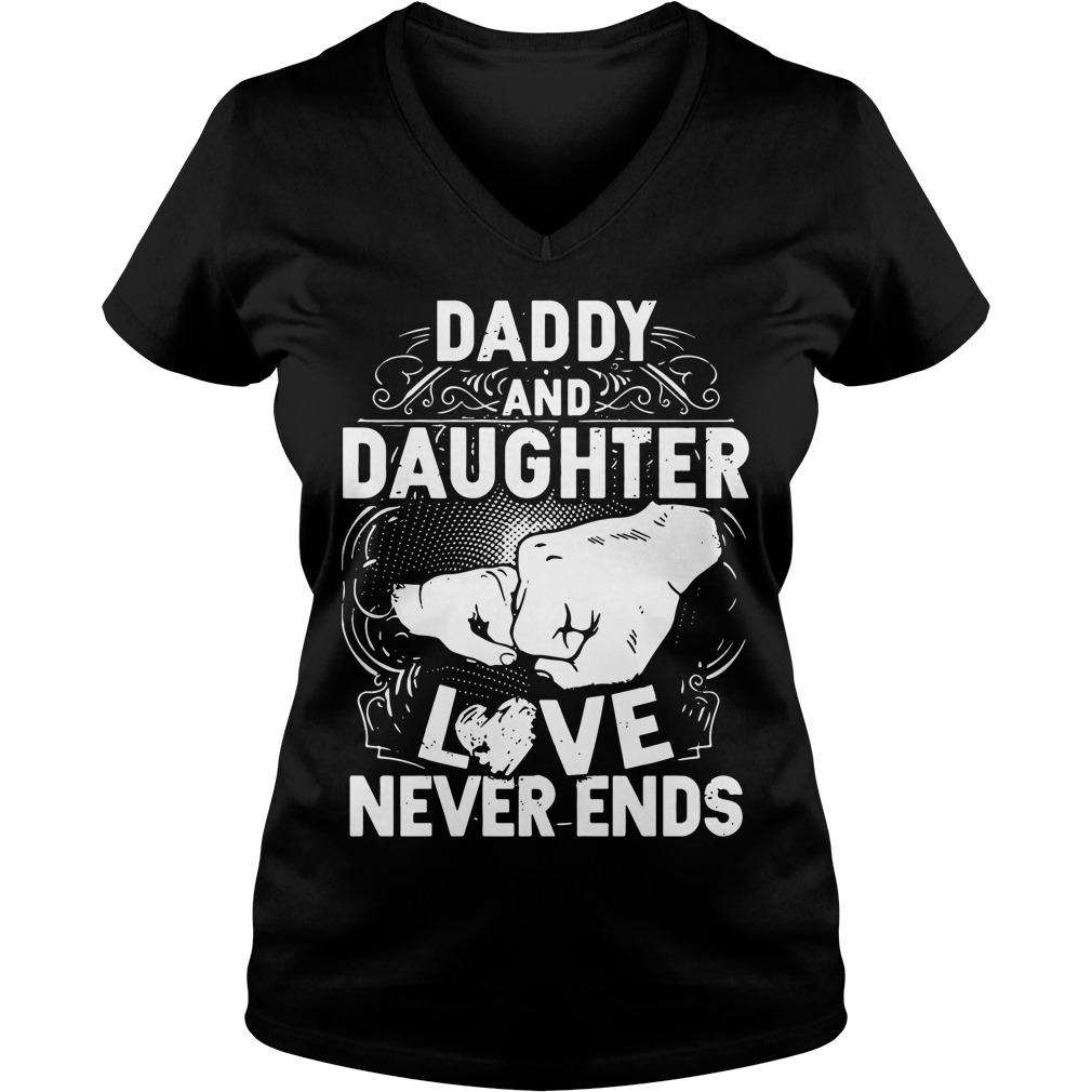 Official Daddy and daughter love never ends V-neck T-shirt