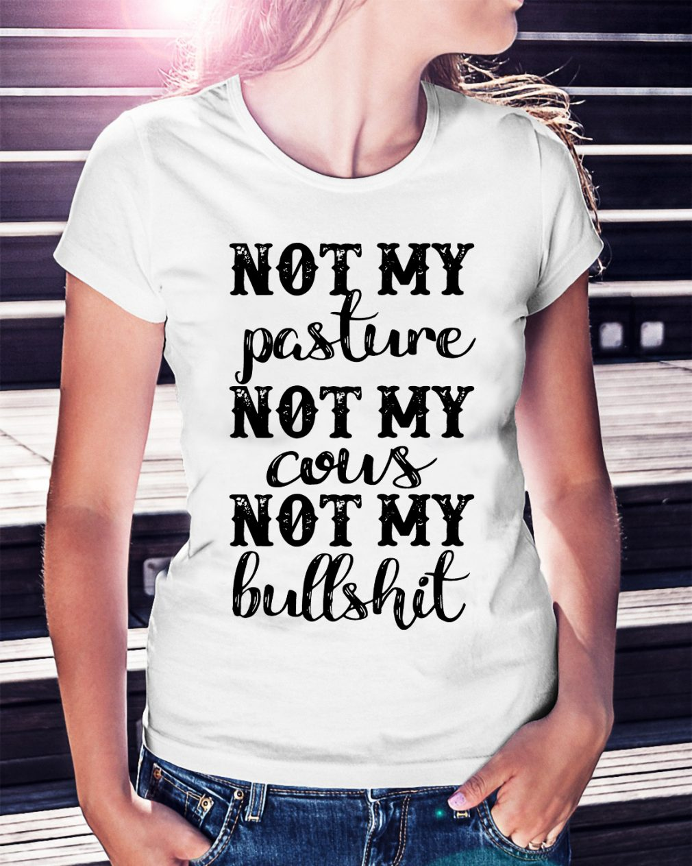 Official Not my pasture not my cous not my bullshit shirt