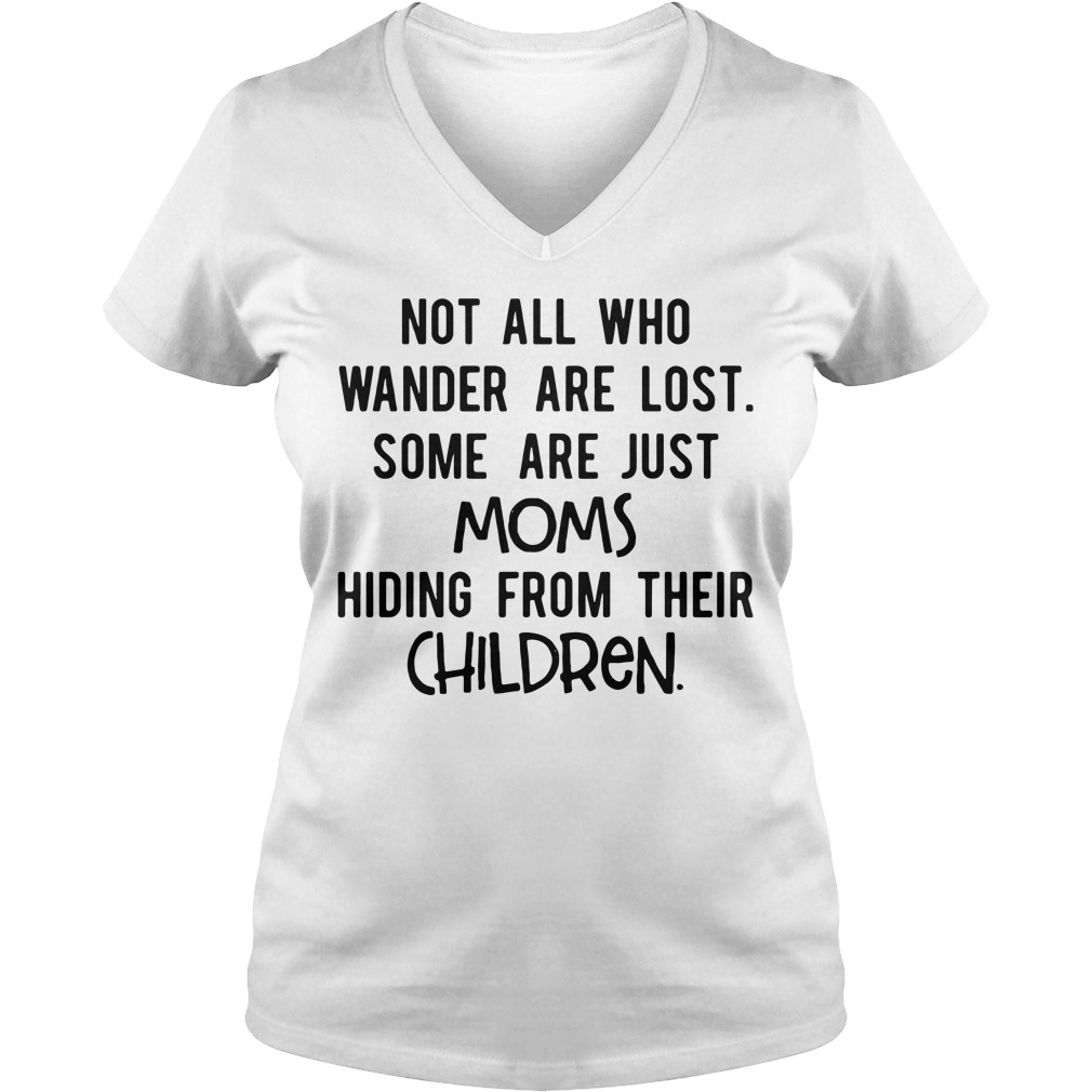 Official Not all who wander are lost some are just mom V-neck T-shirt