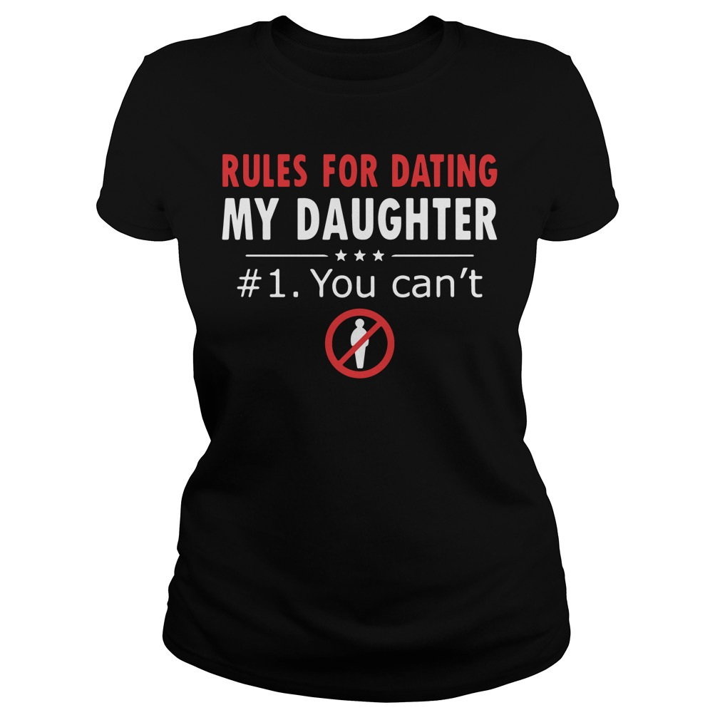 Official Rules For Dating My Daughter Ladies Tee