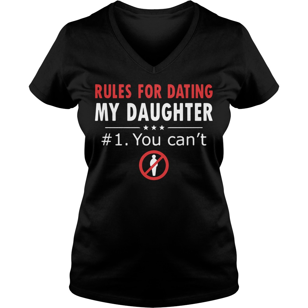 Official Rules For Dating My Daughter V Neck T Shirt