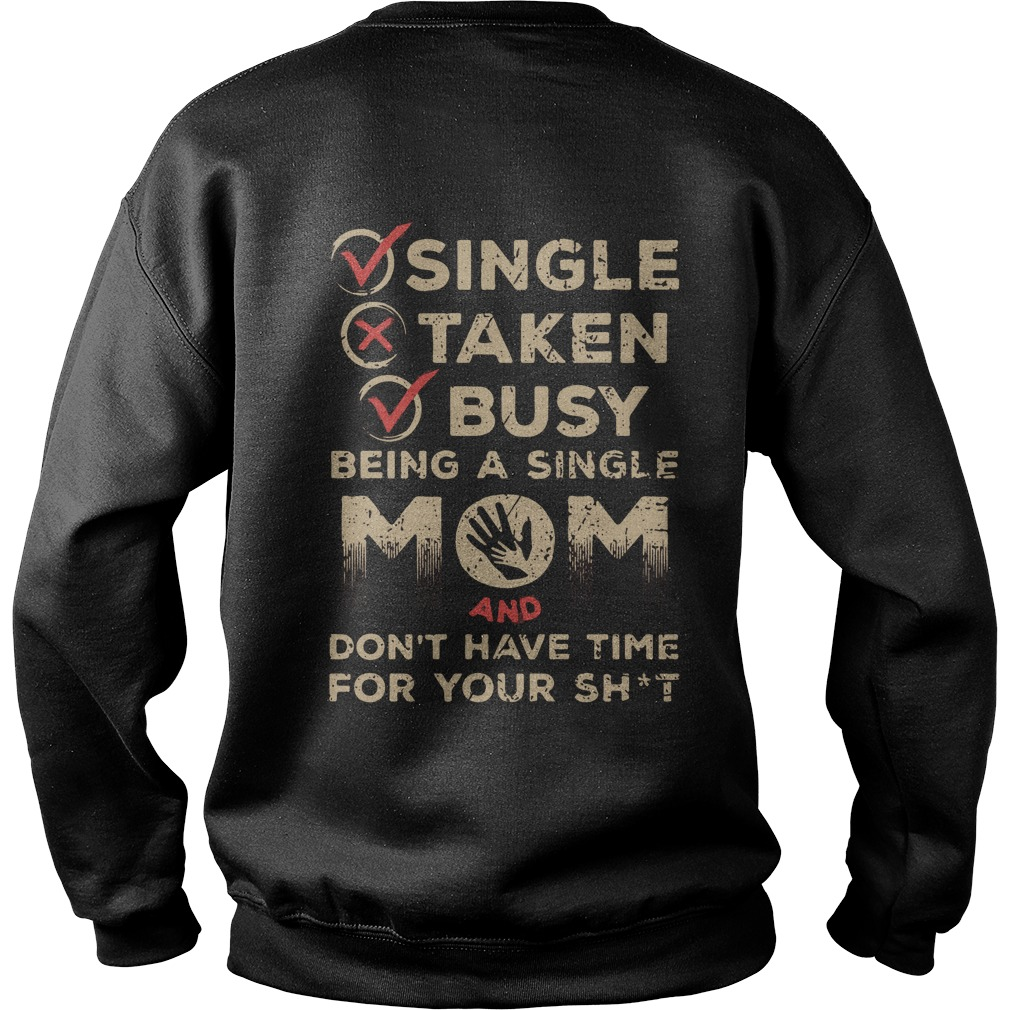 Official Single taken busy being a single mom and don't have time Sweater