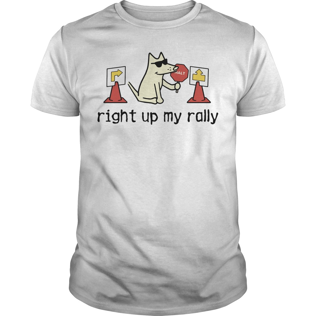 Pick Of The Litter Right Up My Rally Guys Shirt