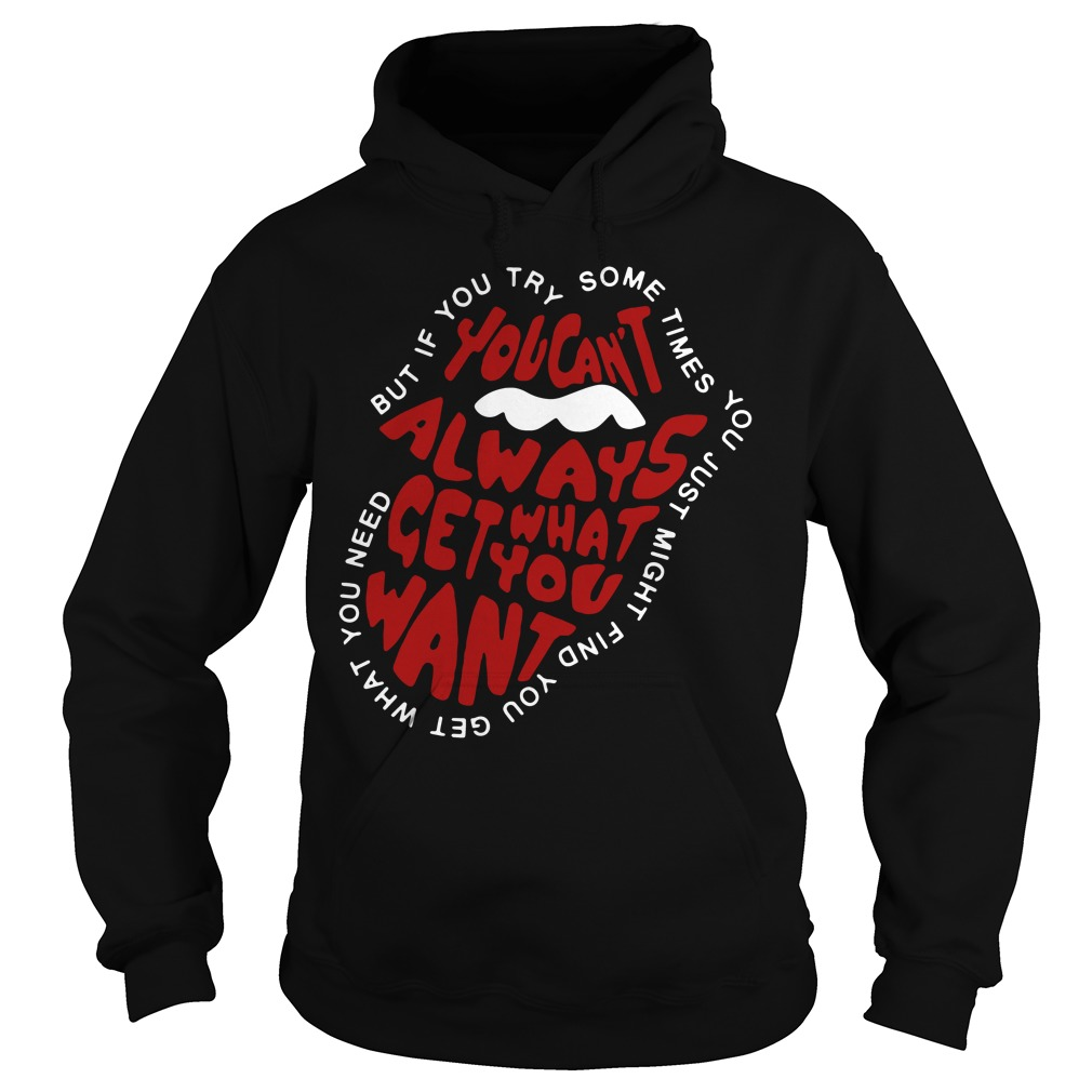 Rolling Stones you can't always get what you want Hoodie