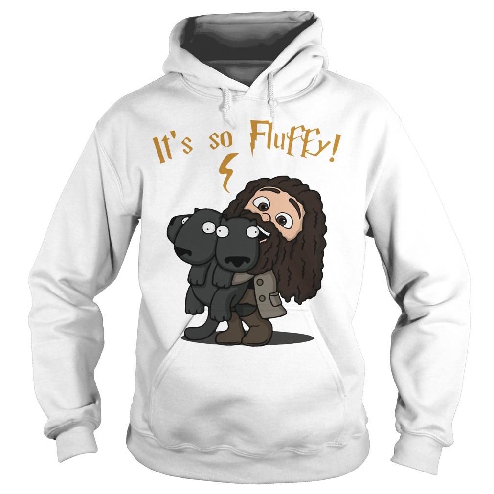 Rubeus Hagrid - It's so fluffy Hoodie