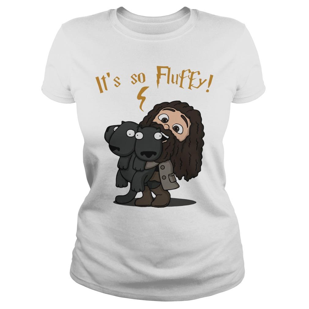 Rubeus Hagrid - It's so fluffy Ladies Tee