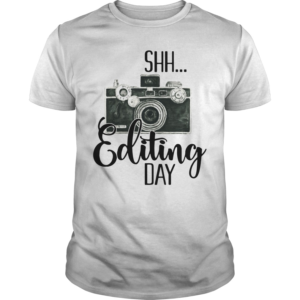 Shh editing day Guys Shirt