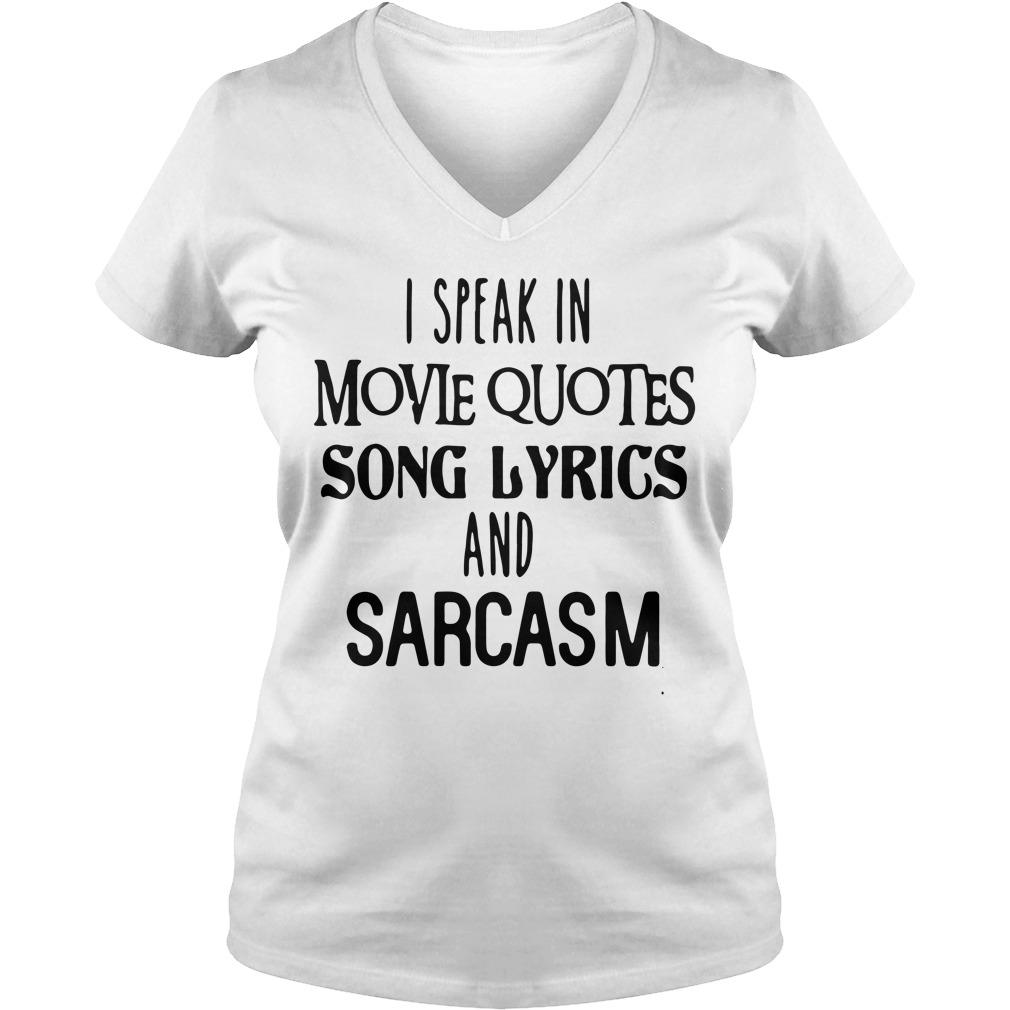 I speak in movie quotes song lyrics and sarcasm V-neck T-shirt
