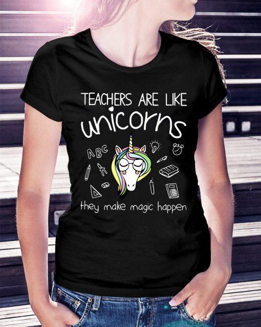 Teachers are like unicorns they make magic happen shirt