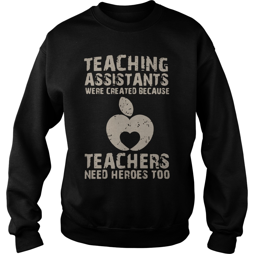 Teaching assistants were created because teachers need heroes too Sweater