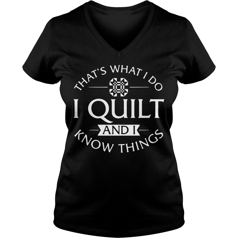 Thats Quilt Know Things V Neck T Shirt